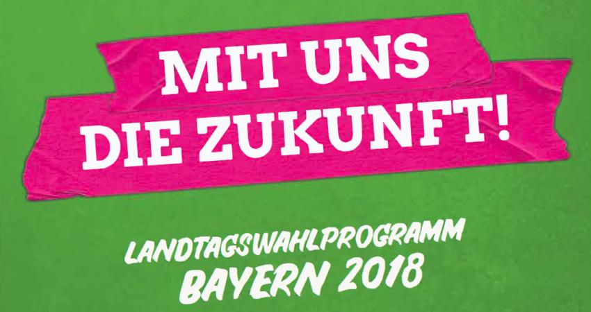 Unser Wahlprogramm für die Landtagswahl in Bayern 2018