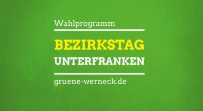 Wahlprogramm Bezrikstag Unterfranken